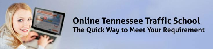 Online Tennessee Traffic School — The Quick Way to Meet Your Requirement